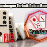 Peluang Keuntungan Terbaik Dalam BandarQ Online